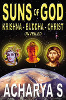 Suns of God: Buddha and Christ Unveiled