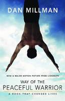 Way of the Peaceful Warrior: A Book...