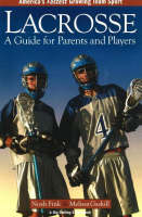 Lacrosse: A Guide for Parents and...