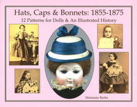 Hats, Caps and Bonnets 1855-1875: 12...
