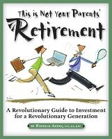 This is Not Your Parents' Retirement:...