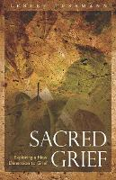 Sacred Grief: Exploring a New...