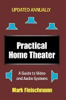 Practical Home Theater: A Guide to...