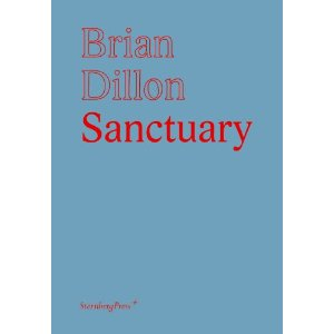 Brian Dillon: Sanctuary