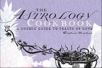 The Astrology Cookbook: A Cosmic ...