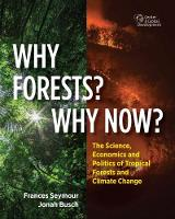 Why Forests? Why Now?: The Science,...