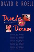 Duels At Dawn: The second book of essays