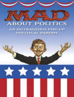 Mad About Politics: An Outrageous...