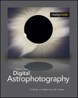Digital Astrophotography: A Guide to...