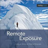 Remote Exposure: A Guide to Hiking ...