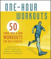 One-hour Workouts: 50 Swim, Bike & ...