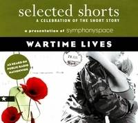 Selected Shorts: Wartime Lives: A...