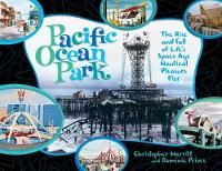 Pacific Ocean Park: The Rise and Fall...