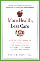 More Health, Less Care: How to Take...