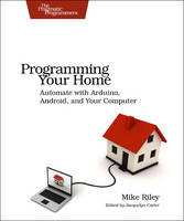 Programming Your Home: Automate with...