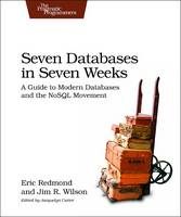 Seven Databases in Seven Weeks: A...
