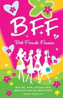 BFF: Best Friends Forever: Have Fun,...
