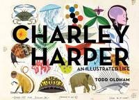 Charley Harper an Illustrated Life...