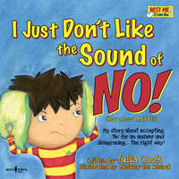 I Just Don't Like the Sound of No!: ...