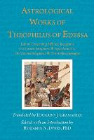 Astrological Works of Theophilus of...