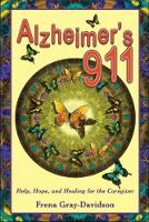 Alzheimer's 911: Help, Hope, and...