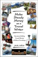 Make Steady Money as a Travel Writer:...