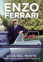 Enzo Ferrari: Power, Politics and the...