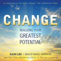 Change: Realizing Your Greatest...