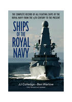 Ships of the Royal Navy: A Complete...