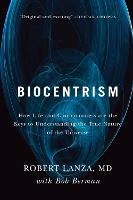 Biocentrism: How Life and...