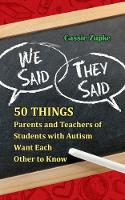 We Said, They Said: 50 Things Parents...