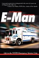 E-Man: Life in the NYPD Emergency...