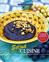 Seljuk Cuisine: A Chef's Quest for ...