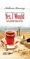 Yes I Would Love Another Glass of Tea