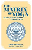 The Matrix of Yoga: Teachings,...