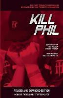 Kill Phil: The Fast Track to Success...