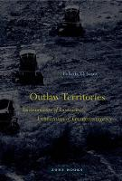 Outlaw Territories: Environments of...