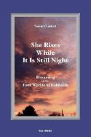 She Rises While It Is Still Night:...