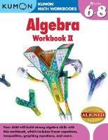 Kumon Algebra: Workbook II