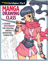 Manga Drawing Class: A Guided...