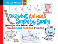 Drawing Animals Shape by Shape: ...