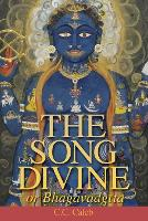 The Song Divine, or Bhagavad-Gita...