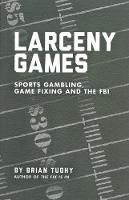 Larceny Games: Sports, Gambling, Game...