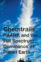 Chemtrails, HAARP, and the