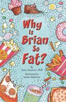 Why is Brian So Fat?