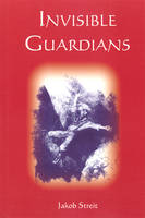 Invisible Guardians: True Stories of...