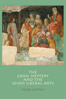 The Grail Mystery and the Seven...