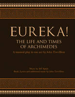 Eureka! The Life and Times of...