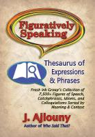 Figuratively Speaking: Thesaurus of...