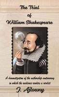 The Trial of William Shakespeare: A...